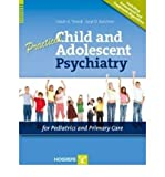 img - for [(Practical Child and Adolescent Psychiatry for Pediatrics and Primary Care)] [Author: H.K. Trivedi] published on (May, 2009) book / textbook / text book