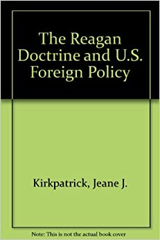 an introduction to the reagan doctrine Ronald reagan: address before a joint session of the congress on the state of  the  senator mattingly has introduced a bill permitting a 2-year trial run of the.