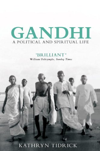 Gandhi: A Political and Spiritual Life