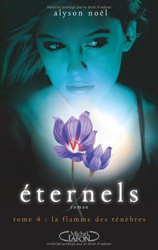 Éternels T.4 : la flamme des ténèbres