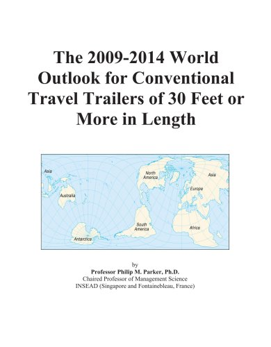 The 2009-2014 World Outlook for Conventional Travel Trailers of 30 Feet or More in Length