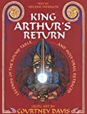 King Arthur's Return: Legends of the Round Table and Holy Grail Retraced (0713724307) by Davis, Courtney