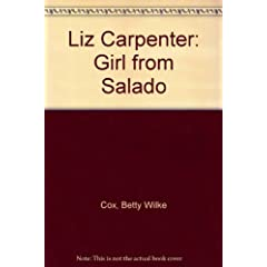 Liz Carpenter: Girl from Salado