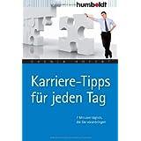 """Karriere-Tipps f�r jeden Tag. 7 Minuten t�glich, die Sie voranbringenvon """"Svenja Hofert"""""""