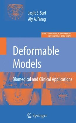 Deformable Models: Biomedical and Clinical Applications (Topics in Biomedical Engineering. International Book Series)