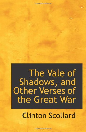 The Vale of Shadows, and Other Verses of the Great War