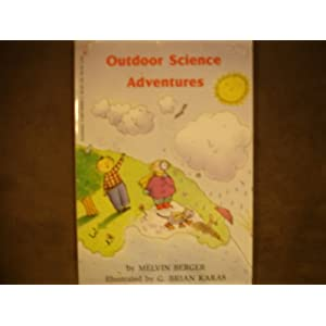 Outdoor Science Adventures Melvin Berger and G. Brian Karas