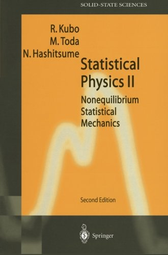 Statistical Physics II: Nonequilibrium Statistical Mechanics (Springer Series in Solid-State Sciences)