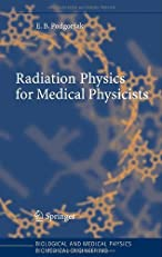 Radiation Physics for Medical Physicists (Biological and Medical Physics, Biomedical Engineering)
