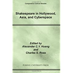 Shakespeare in Hollywood, Asia, and Cyberspace (Comparative Cultural Studies)