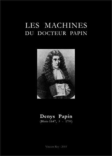 LES MACHINES DU DOCTEUR PAPIN: Qui peut graver son nom sur la machine à vapeur ?