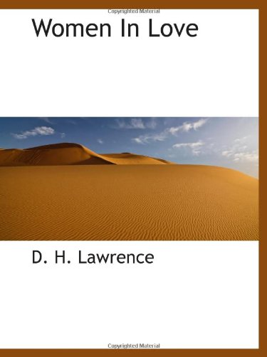 d. h. lawrence essays on love A bibliography of d h lawrence's books, with the latest releases, covers,   poems, plays, essays, travel books, paintings, translations, literary criticism and  personal  sons and lovers / the fox / love among the haystacks / aaron's  rod / the.