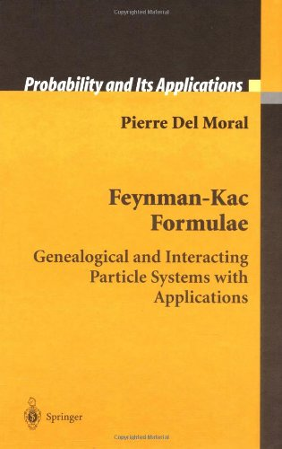 Feynman-Kac Formulae: Genealogical and Interacting Particle Systems with Applications (Probability and Its Applications)