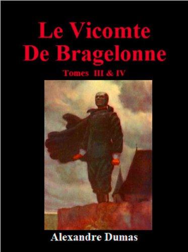 Alexandre Dumas - Le Vicomte De Bragelonne - Tomes III & IV