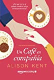 Un café en compañía (Historias de primavera) (Spanish Edition)