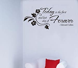 OneHouse Today is the Frist and Last Day of Forever Edward Cullen Quote Flower Wall Decor Decals by OneHouse