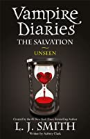 The Vampire Diaries: 11: The Salvation: Unseen