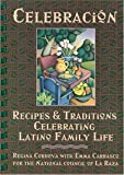 img - for Celebracion: Recipes & Traditions Celebrating Latino Family LIfe book / textbook / text book