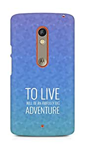 AMEZ to live will be an awfully big adventure Back Cover For Motorola Moto X Play