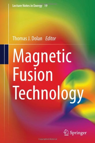 Magnetic Fusion Technology (Lecture Notes In Energy)