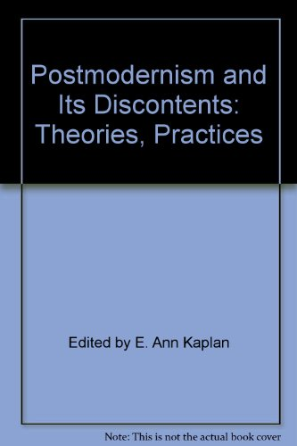 Postmodernism and Its Discontents: Theories, Practices