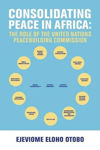 CONSOLIDATING PEACE IN AFRICA: The Role of the United Nations Peacebuilding Commission