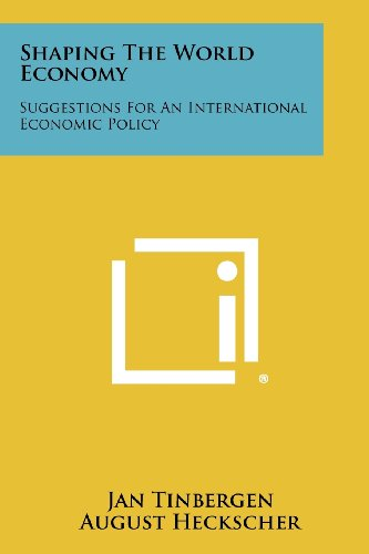 Shaping the World Economy: Suggestions for an International Economic Policy