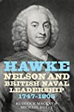 img - for [(Hawke, Nelson and British Naval Leadership, 1747-1805 )] [Author: Ruddock MacKay] [Oct-2009] book / textbook / text book