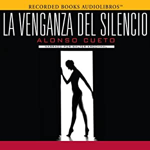 La Venganza del Silencio [The Revenge of Silence] Audiobook