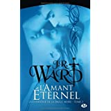 La Confrrie de la dague noire , tome 2 : L&#39;Amant ternelpar J.R. Ward