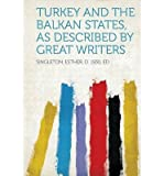 img - for Turkey and the Balkan States, as Described by Great Writers (Paperback) - Common book / textbook / text book