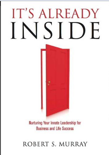 It's Already Inside: Nurturing Your Innate Leadership