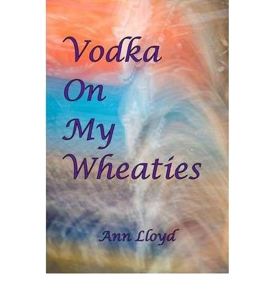 vodka-on-my-wheaties-greenlight-bylloyd-ann-paperback