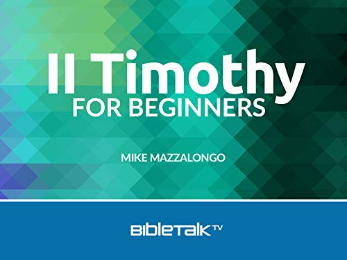 II Timothy for Beginners