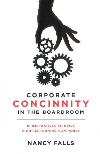 Corporate Concinnity in the Boardroom: 10 Imperatives to Drive High Performing Companies (Corporate Boards compare prices)