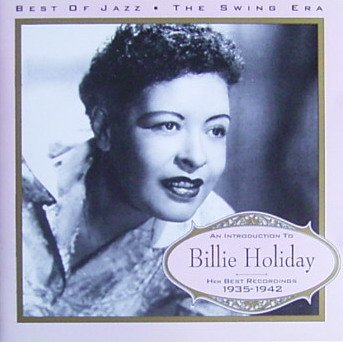 Billie Holiday - An Introduction To Billie Holiday: Her Best Recordings 1935-1942 - Zortam Music