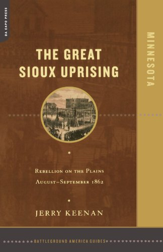 The Great Sioux Uprising: Rebellion on the Plains August-September 1862 PDF