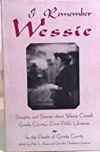 I Remember Wessie: Thoughts and Stories…