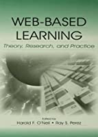 Web-Based Learning: Theory, Research, and Practice