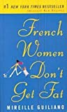French Women Don't Get Fat: The Secret of Eating for Pleasure (Vintage)