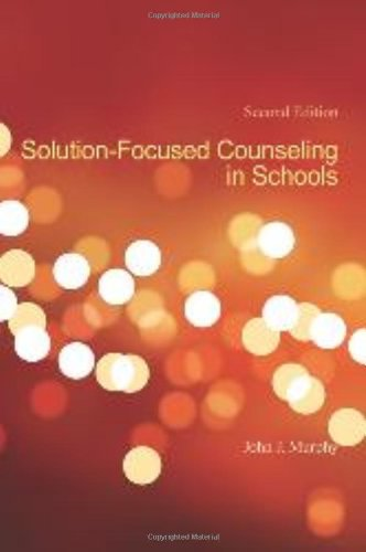 Solution-Focused Counseling In Schools, 2nd Edition
