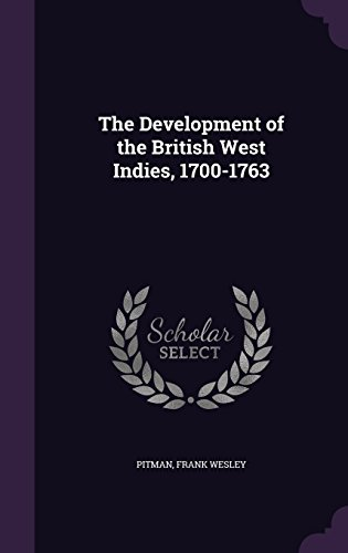 The Development of the British West Indies, 1700-1763