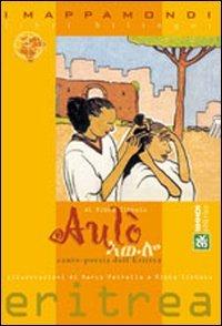 Aulò! Canto poesia dall'Eritrea. Testo tigrino a fronte