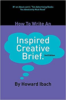 How To Write An Inspired Creative Brief: 2nd Edition