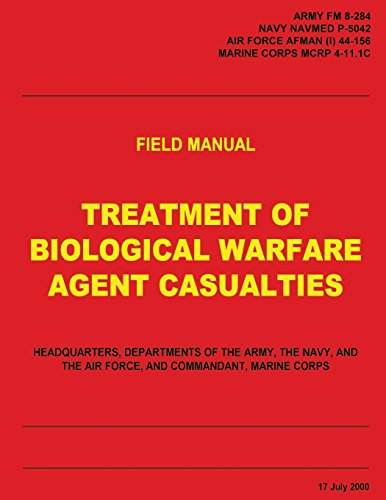 Treatment of Biological Warfare Agent Casualties (FM 8-284 / NAVMED P-5042 / AFMAN (I) 44-156 / MCRP 4-11.1C)