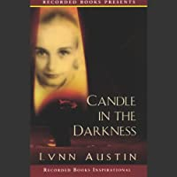 Candle in the Darkness (       UNABRIDGED) by Lynn Austin Narrated by Christina Moore