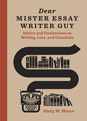 dear-mister-essay-writer-guy-advice-and-confessions-on-writing-love-and-cannibals