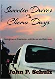 img - for Sweetie Drives on Chemo Days book / textbook / text book