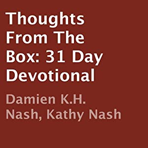 Thoughts from the Box: 31 Day Devotional | [Damien K. H. Nash, Kathy Nash]