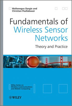 Fundamentals of Wireless Sensor Networks: Theory and...